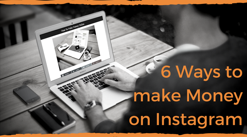 6 Ways to Make Money on Instagram | How to Make a Passive Income
