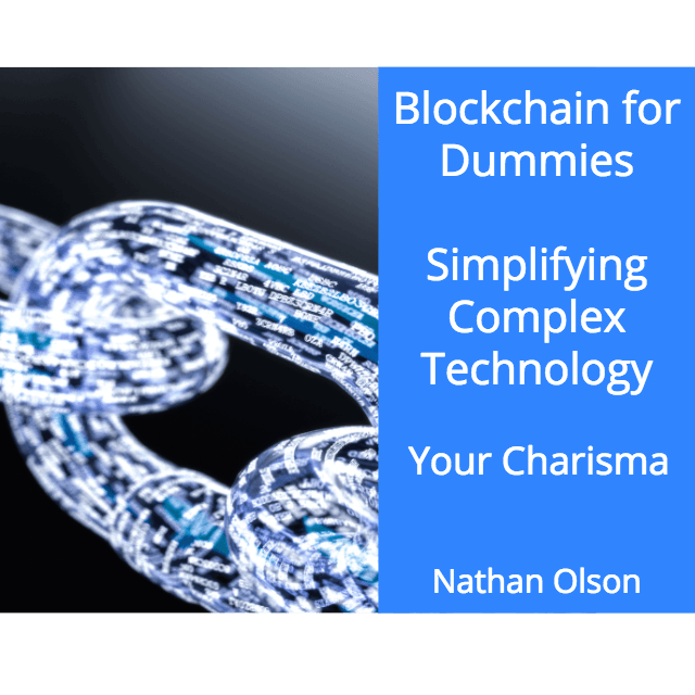 Blockchain for Dummies | Simplifying Complex Ideas | Your Charisma