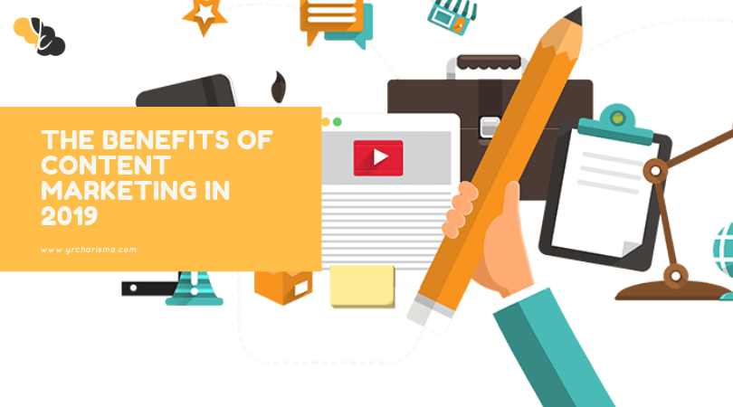 The Benefits of Content Marketing in 2019