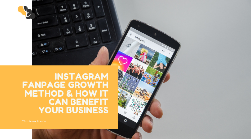 Instagram Fanpage Growth Method & How it can benefit your Business!