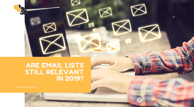 Email Marketing Lists Still Relevant in 2019?