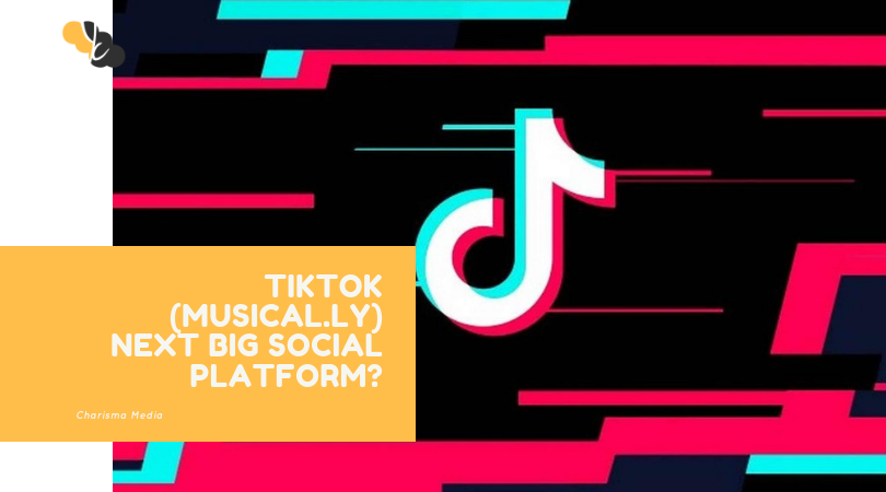 TIKTOK (MUSICAL.LY) NEXT BIG SOCIAL PLATFORM?