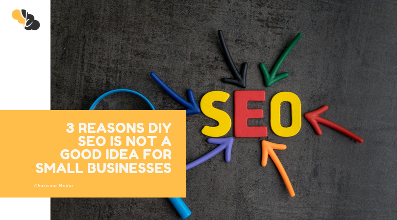 3 Reasons DIY SEO Is Not A Good Idea For Small Businesses